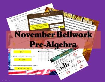 BELLWORK: PreAlgebra 8 --> Month of NOVEMBER