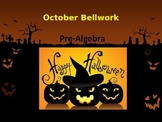 BELLWORK: PreAlgebra 8 --> Month of October