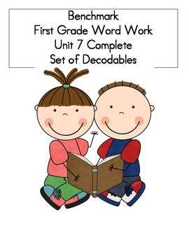 BENCHMARK-FIRST GRADE-WORD WORK-UNIT 7-COMPLETE SET OF DECODABLES