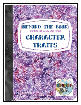 BEYOND THE BOOK mini projects for any novel CHARACTER TRAITS