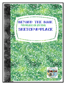 BEYOND THE BOOK mini projects for any novel SKETCH A PLACE