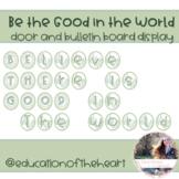 BElieve THEre is GOOD in the world Door & Bulletin Board Display