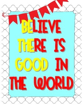 BElieve THEre is GOOD in the world Poster FREEBIE