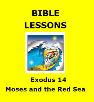 MOSES AND THE RED SEA: Bible Lesson for Kids/  Exodus 14