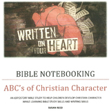 BIBLE NOTEBOOKING: ABC's of Christian Character