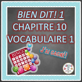 BIEN DIT! 1 Chapitre 10  Vocabulaire 1 BINGO GAME