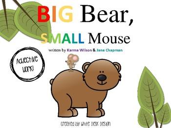 BIG Bear, SMALL Mouse: Adjective Work!