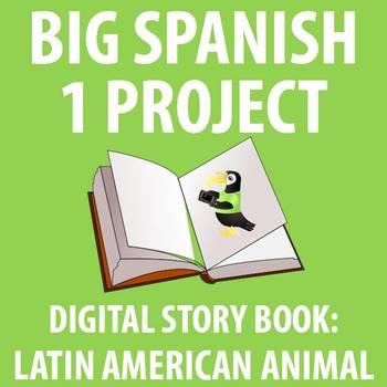 Spanish 1 - BIG Project: Creating a Digital Children's Book