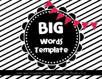BIG Words 100% BLACKLINE template for word work or workshop activities!