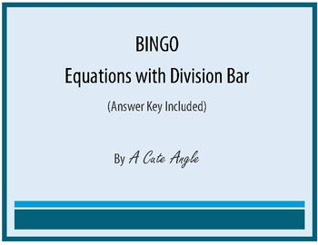 BINGO! Solving equations with division bars