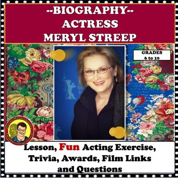 FAMOUS ARTIST:  MERYL STREEP, ACTRESS (FORMAT TWO)