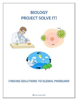 BIOLOGY PROJECT: SEEKING GLOBAL SOLUTIONS