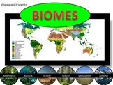BIOMES: (ecosystems, plant and animal adaptations)