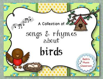 BIRDS! A Collection of Songs, Poems, & Rhymes for Spring!