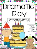 BIRTHDAY PARTY Dramatic Play Center