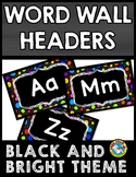 BLACK AND BRIGHTS CLASSROOM DECOR (WORD WALL HEADERS) BACK