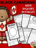 BLACK CANADIANS - Mini Inquiry Booklet