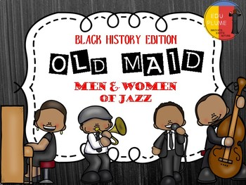 BLACK HISTORY: MEN & WOMEN OF JAZZ OLD MAID