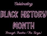 BLACK HISTORY MONTH - THEATRE EDITION
