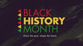 BLACK HISTORY PROJECT- FOR INQUIRING MINDS