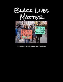 BLACK LIVES MATTER, Current Events, Common Core Unit