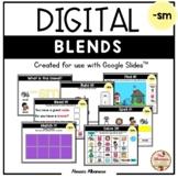 BLENDS {-sm} - DIGITAL Activities (Google Slides™)