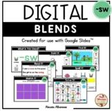 BLENDS {-sw} - DIGITAL Activities (Google Slides™)