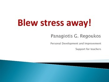 BLEW STRESS AWAY FOR TEACHING STUDENTS