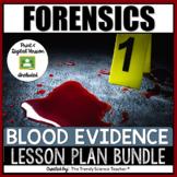 BLOOD EVIDENCE LESSON PLAN BUNDLE [FORENSICS]