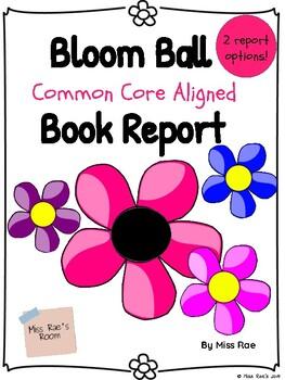 BLOOM BALL COMMON CORE ALIGNED BOOK REPORT