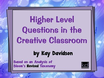 BLOOMS REVISED TAXONOMY Higher Level Questions in the Crea