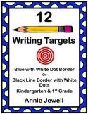 12 Writing Target Goals for Kindergarten and 1st Grade - BLUE BORDER