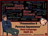 "BODY LANGUAGE PPT - Part 4 ""Presentation & Appearance - Ho"
