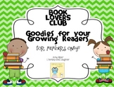 BOOK LOVERS CLUB Goodies for Growing Readers!!
