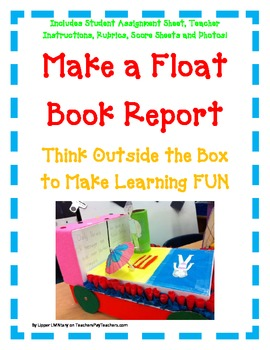 BOOK REPORT- Make a FLOAT - Fun Easy Directions Artistic Creative Challenging