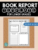 BOOK REPORT TEMPLATE: Print & Go! Lower Grade Book Report