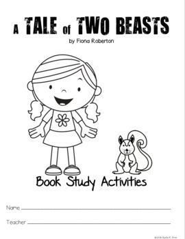 BOOK STUDY- A Tale of Two Beasts - 48 Differentiated Activities/Printables -CCSS