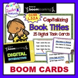 BOOM CARDS (Digital Task Cards) | CAPITALIZING BOOK TITLES | 3rd Grade