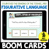 I Survived the Sinking of the Titanic Figurative Lang. Activity Quiz BOOM CARDS