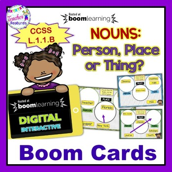 BOOM CARDS ELA WORD WORK & GRAMMAR 1st Grade Nouns Person, Place, Thing  L.1.1.B