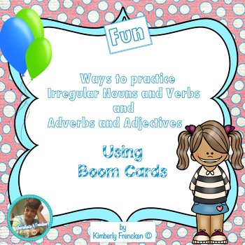 BOOM CARDS: Practice with Adjectives, Adverbs, and Irregular Nouns and Verbs