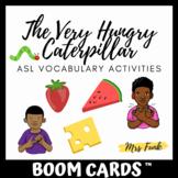 BOOM CARDS: The Very Hungry Caterpillar: ASL Vocabulary Activities