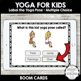 BOOM CARDS - Yoga for Kids - Learn More About Yoga - Multiple Choice - Name It