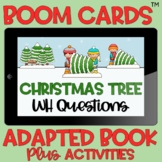 BOOM Cards™️ Adapted Book WH Questions Christmas Tree Who