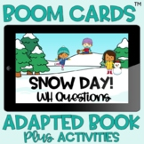 BOOM Cards™️ Adapted Book WH Questions Snow Day Who What W