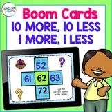 BOOM Cards (Digital Task Cards): 10 More, 10 Less, 1 More,