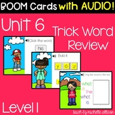 Level 1 Unit 6 Trick Words   BOOM Cards