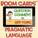 BOOM Cards™️ Pragmatic Language On Topic Off Topic Autism