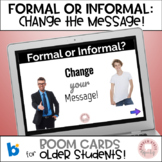 BOOM Formal or Informal Change the Message Middle High School
