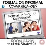BOOM Formal or Informal Communication?  Middle High School